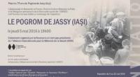 """Ambasada României și Institutul Cultural Român de la Paris inaugurează azi, 5 mai 2016, o expoziție intitulată """"Pogromul […]"""