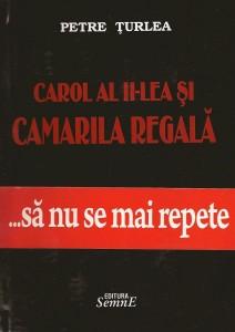 Petre Turlea, Carol al II-lea si camarila