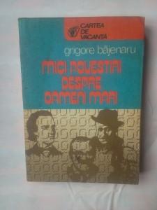 Mici povestiri despre oameni mari - Grigore Bajenaru