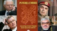 """Cartea document """"Puterea umbrei"""" – Generalul de brigadă (r) Aurel I. Rogojan față în față cu jurnalistul Dan Andronic […]"""