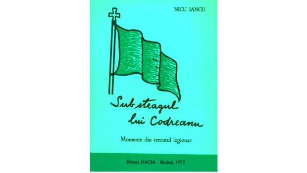 SUBSTEAGULLUICODREANU   Momente din trecutul legionar, Editura DACIA – Madrid, […]